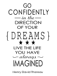 GO CONFIDENTLY IN THE DRIECTION OF YOUR DREAMS 11