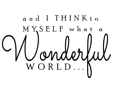 Resultado de imagen para What a Wonderful World""