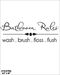 Bathroom Rules Wash Brush Floss Flush