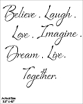 Believe Laugh Love Live Imagine Dream Together