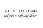 BELIEVE YOU CAN AND YOU'RE HALFWAY THERE - 3.75