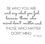 BE WHO YOU ARE...DR. SEUSS - 11 X 17