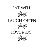 EAT WELL LAUGH OFTEN LOVE MUCH - 3.75