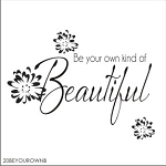 Be your own kind of beautiful -SIZE-17