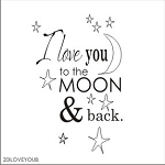 I love you to the moon and back! -SIZE- 17