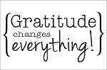Gratitude changes everything! -11.25