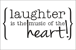 Laughter is the music of the heart -11.25