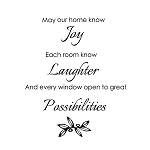 MAY OUR HOME KNOW JOY EACH ROOM KNOW LAUGHTER...11
