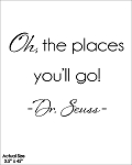 Oh the places you'll go! - Dr. Seuss - SIZE 3.5