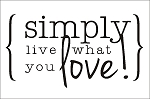 Simply live what you love! -11.25