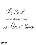 The soul is not where it lives but where it loves