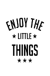 ENJOY THE LITTLE THINGS - 11