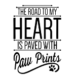 THE ROAD TO MY HEART IS PAVED WITH PAW PRINTS - 11