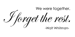 WE WERE TOGETHER. I FORGET THE REST - Walt Whitman - 11