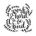 WORK HARD BE KIND -11