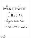 Twinkle twinkle little star do you know how loved you are? - SIZE - 3.5