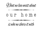 What we love most about our home is who we share it with - 3.75 x 48