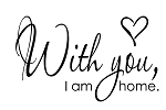 WITH YOU, I AM HOME - 11