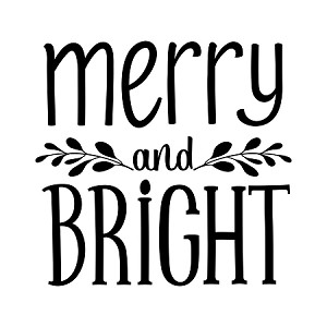 "- Merry and Bright-  SIZE 10"" X 10"""