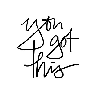 "YOU GOT THIS - 7.5"" X 7.5"""