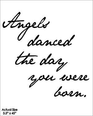 "Angels danced the day you were born - SIZE - 3.5"" X 45"""