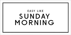 "EASY LIKE SUNDAY MORNING -PAINTSKIN - 11"" x 22"" CREATE A FABULOUS SIGN!  NEED A BOARD? - See our tip below."