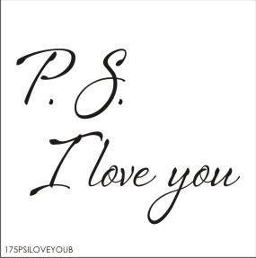 "PS I love you - SIZE- 11.25"" x 17"""""