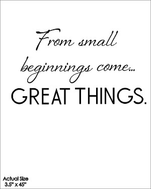 "From small beginnings come great things - SIZE - 3.5"" X 45"""